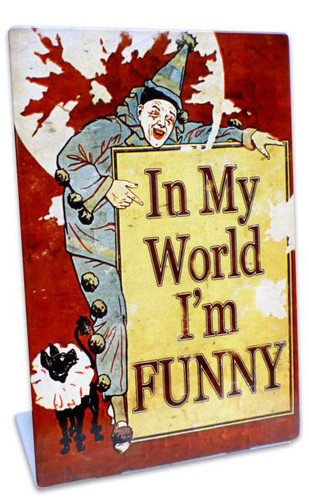 In My World  Table Topper Metal Sign 6 x 9 Inches