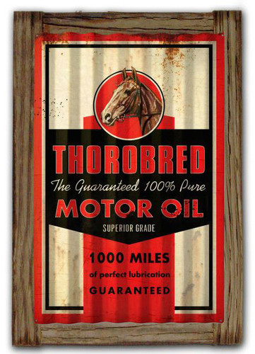 Thorobred Motor Oil  Corrugated Rustic Metal and  Barn Wood Sign 16 x 24 Inches