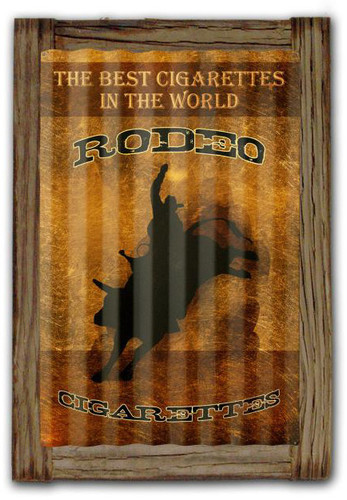Rodeo Cigarettes  Corrugated Rustic Metal and  Barn Wood Sign 16 x 24 Inches