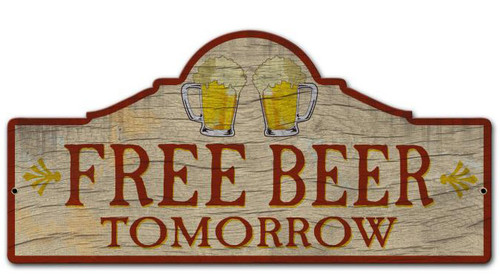 Retro Free Beer Tomorrow Custom Shape Metal Sign 26 x 12 Inches