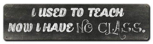 No Class Metal Sign 20 x 5 Inches