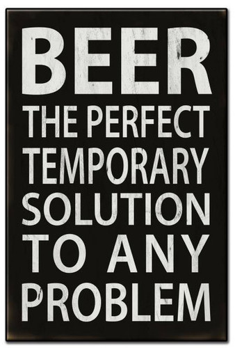 Beer The Perfect Solution  Metal Sign 16 x 24 Inches
