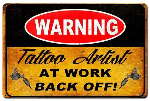 Warning Tattoo Artist  Metal Sign 18 x 12 Inches