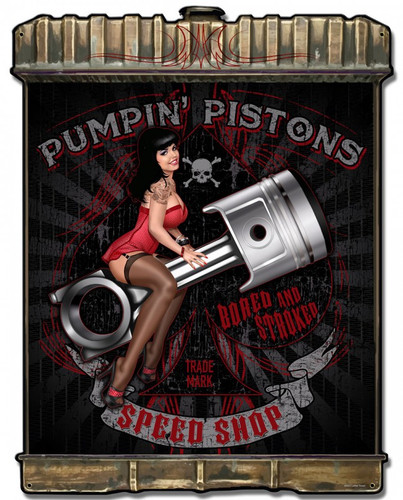 Radiator Pumpin Pistons Pinup Metal Sign 24 x 32 Inches