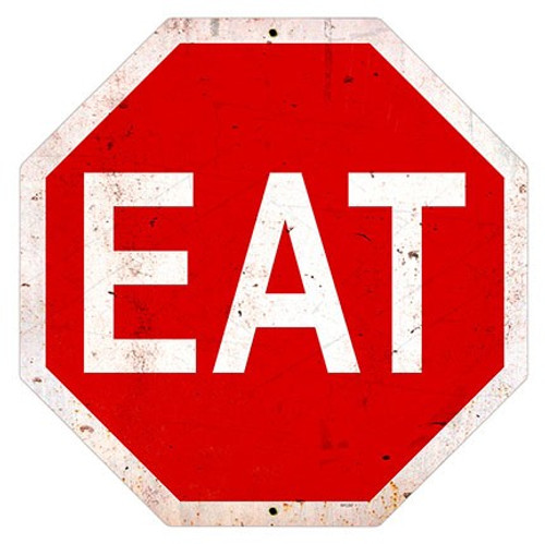 Eat Stop Metal Sign 16 x 16 Inches