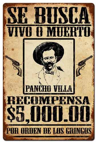 Wanted Poncho Villa Metal Sign 36 x 24 Inches