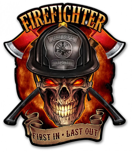 Fire Fighter Skull First In Last Out Metal Sign 14 x 17 Inches
