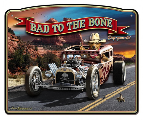 Bad To The Bone Rat Rod 3-D Metal Sign 18 x 14 Inches