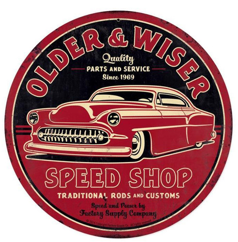 Older And Wiser Speed Shop Metal Sign 14 x 14 Inches