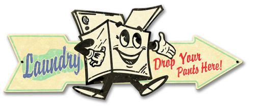 Laundry Drop Pants Here Arrow Metal Sign 25 x 9 Inches