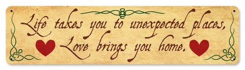 Life Takes You To Unexpected Places Metal Sign 20 x 5 Inches