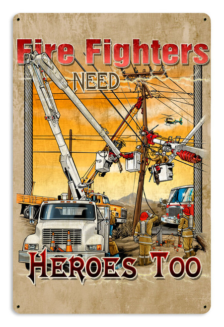 Fire Fighters Need Heroes Distressed Metal Metal Sign 12 x 18 Inches