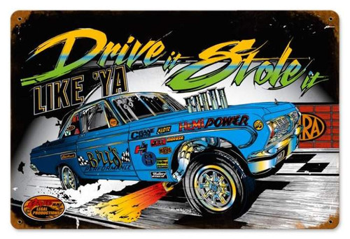 Retro Drive It Stole It Metal Sign 18 x 12 Inches