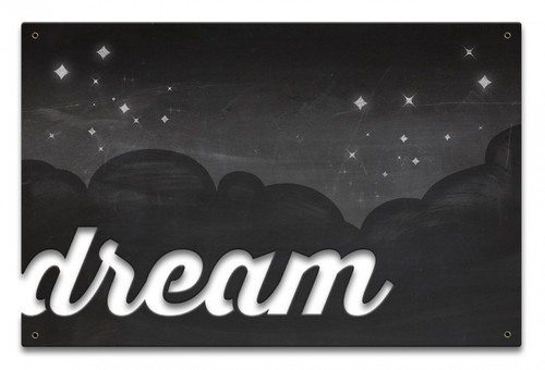 Dream Metal Sign 18 x 12 Inches