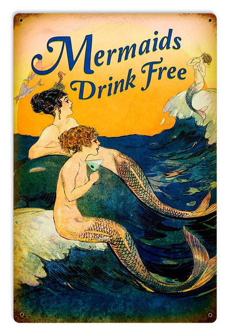 Mermaids Drink Free Metal Sign 12 x 18 Inches