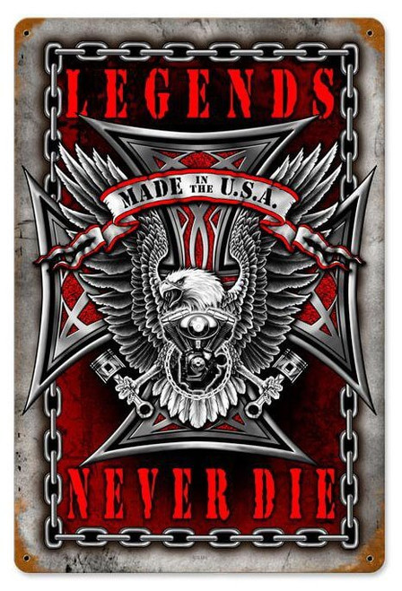 Legends Never Die Metal Sign 12 x 18 Inches