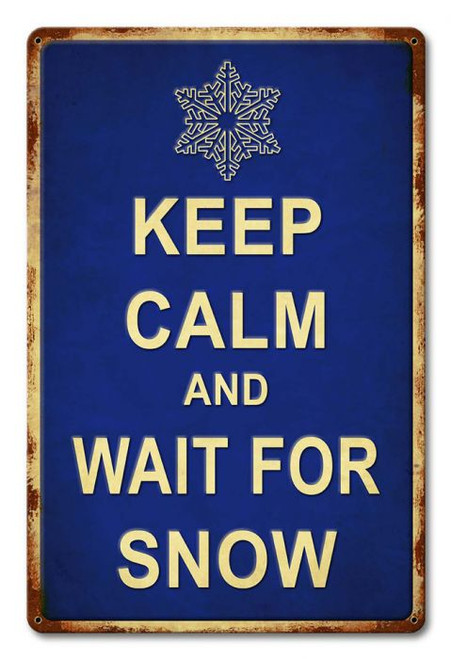 Keep Calm Wait For Snow Metal Sign 12 x 18 Inches