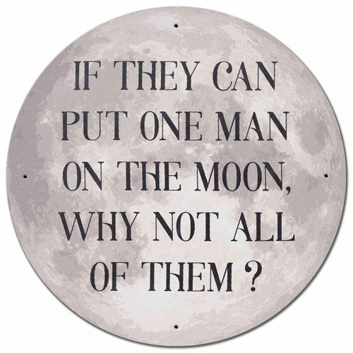 All Men On The Moon Round Metal Sign 28 x 28 inches