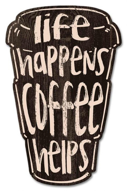 Life Happens Coffee Helps Metal Sign 13 x 20 Inches