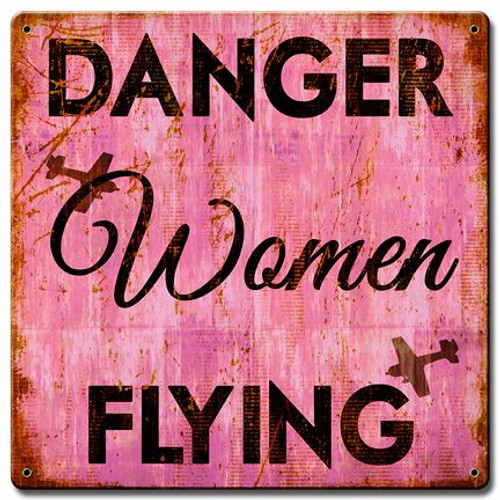 Danger Women Flying Pink  Metal Sign 12 x 12 Inches