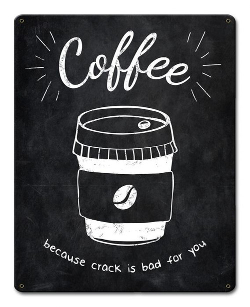 Coffee Crack Black Metal Sign 12 x 15 Inches