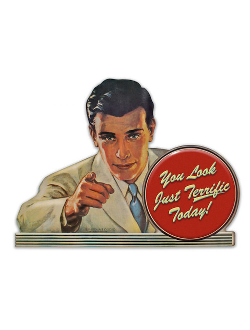 You Look Terrific Metal Sign 18 x 14 Inches