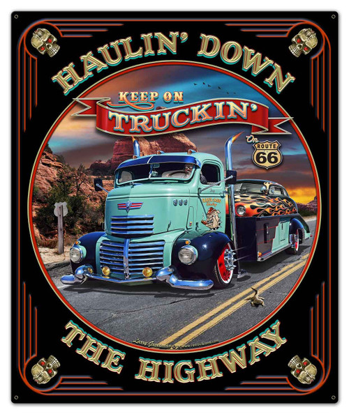 Haulin' Down Highway Metal Sign 30 x 36 Inches