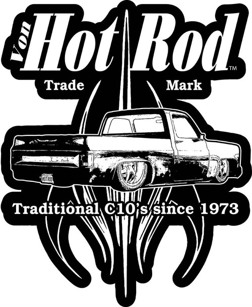 Von Hot Rod Trade Mark C10 Metal Sign 13 x 16 Inches