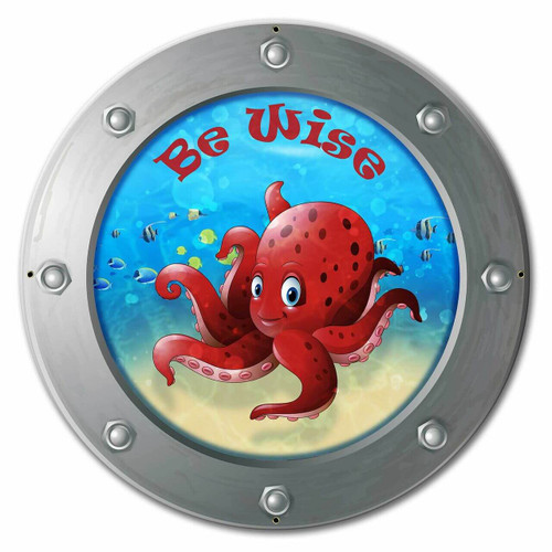 Be Wise Octopus Custom Shape Metal Sign 24 x 24 Inches