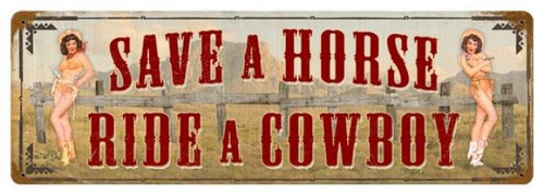 Vintage Save a Horse Metal Sign 8 x 24  Inches