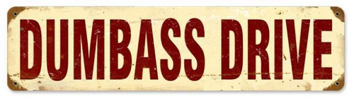 Retro Dumbass Drive Metal Sign 20 x 5 inches