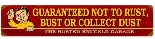 Retro Bust Dust or Rust Metal Sign  18 x 6 Inches