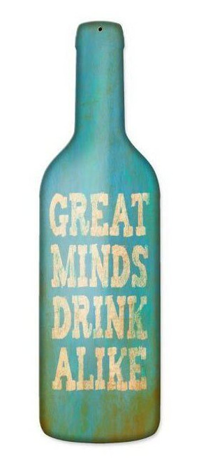 Great Minds Drink Custom Shape Metal Sign 8 x 26 Inches
