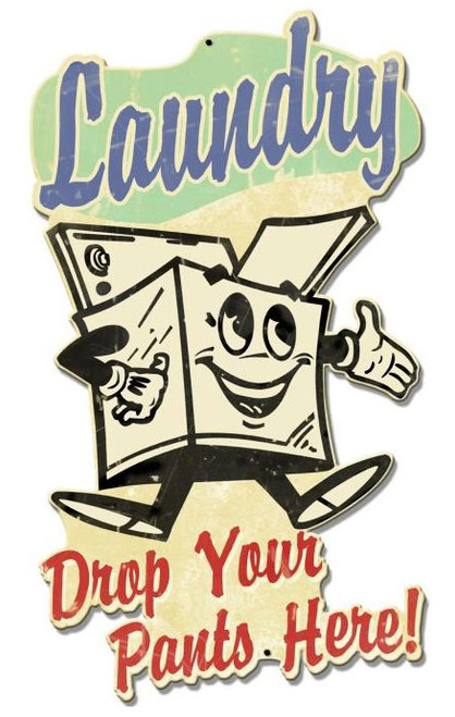 Laundry Drop Your Pants Here Custom Shape Metal Sign 18  x 10 Inches