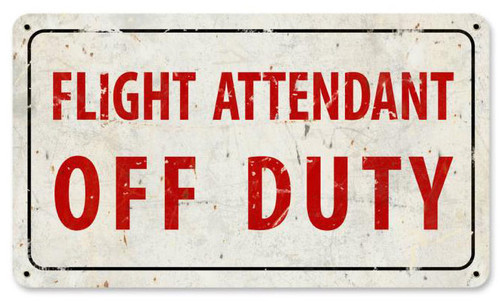Attendant Off Duty Metal Sign 14 x 8 Inches