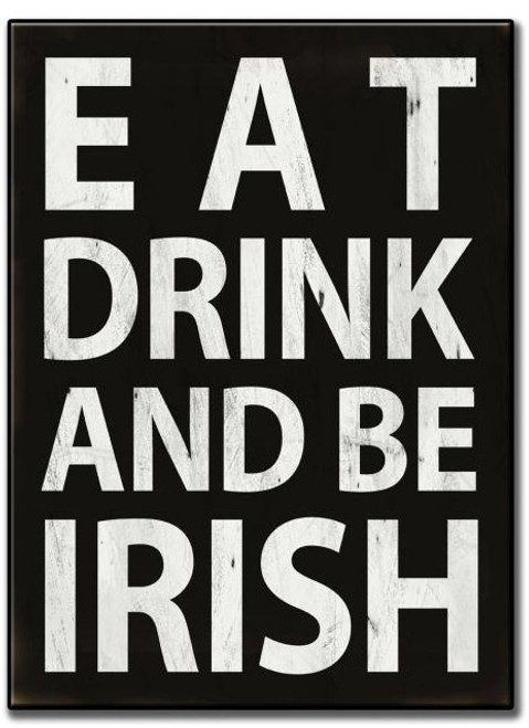 Eat Drink and Be Irish Metal Sign 11 x 16 Inches