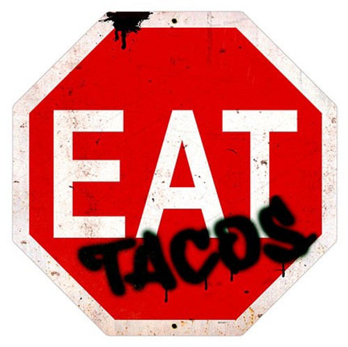 Eat Tacos Sign Metal Sign 16 x 16 Inches