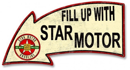 Fill Up With Star Motor Gasoline Arrow Metal Sign 26 x 14 Inches