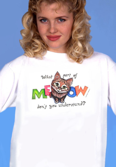 WHAT PART OF MEOW CAT T-SHIRT WHITE