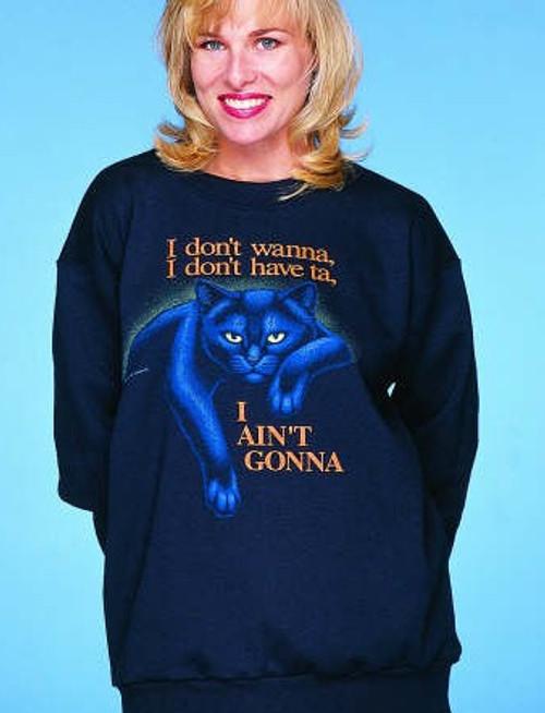 AINT GONNA BLACK CAT SWEATSHIRT