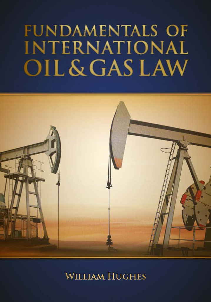 Fundamentals of International Oil & Gas Law