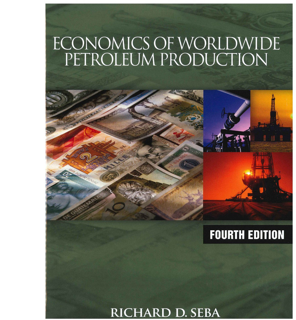 Economics of Worldwide Petroleum Production, Fourth Edition