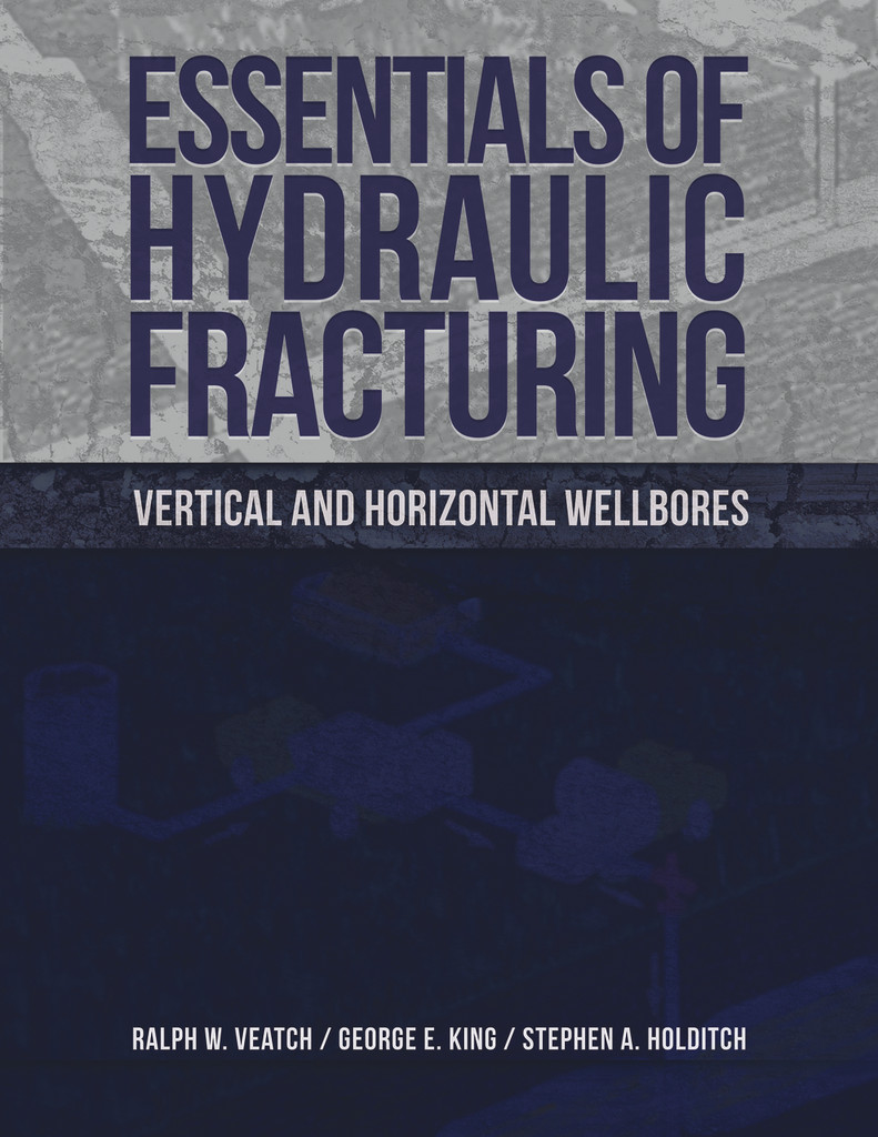 Essentials of Hydraulic Fracturing: Vertical and Horizontal Wellbores
