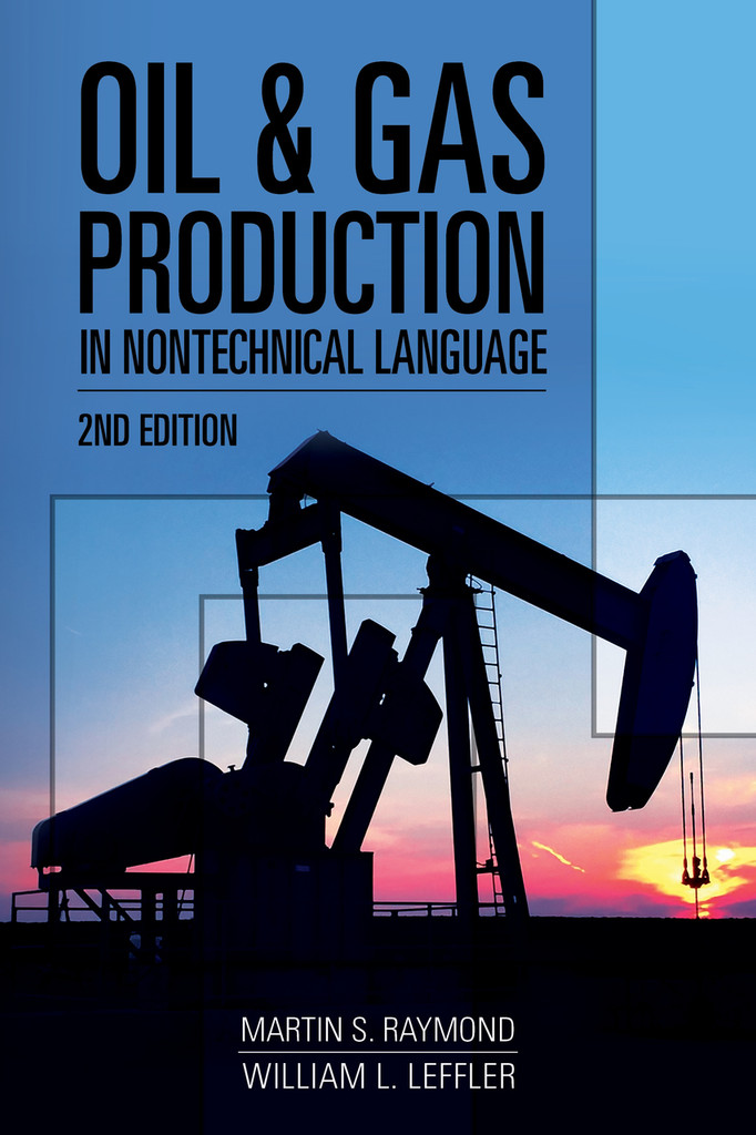 Oil & Gas Production in Nontechnical Language, 2nd Edition
