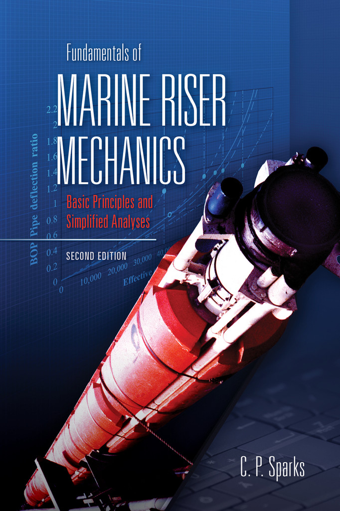 Fundamentals of Marine Riser Mechanics, 2nd Ed.