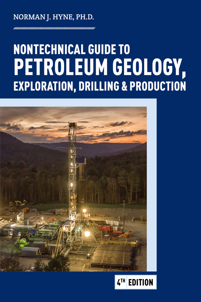 Nontechnical Guide to Petroleum Geology, Exploration, Drilling & Production, 4th edition