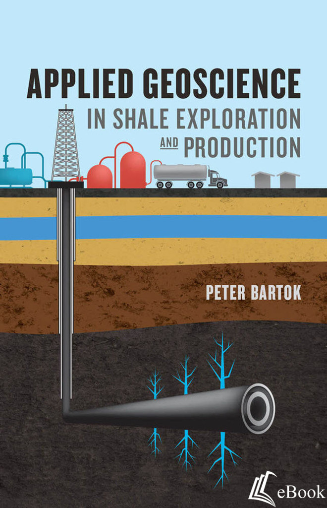 Applied Geoscience in Shale Exploration and Production - eBook