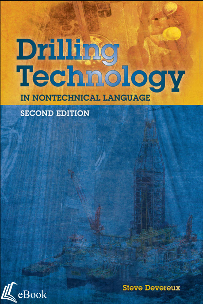 Drilling Technology in Nontechnical Language, 2nd Edition - eBook