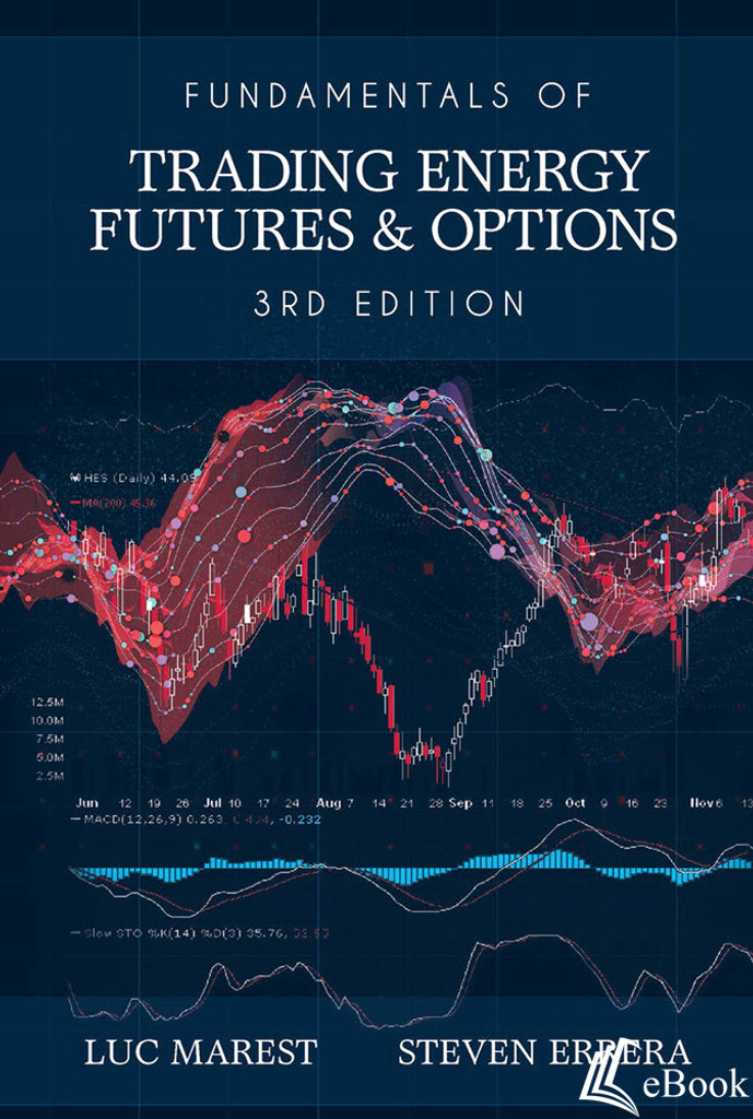 Fundamentals of Trading Energy Futures & Options, 3rd Edition - eBook