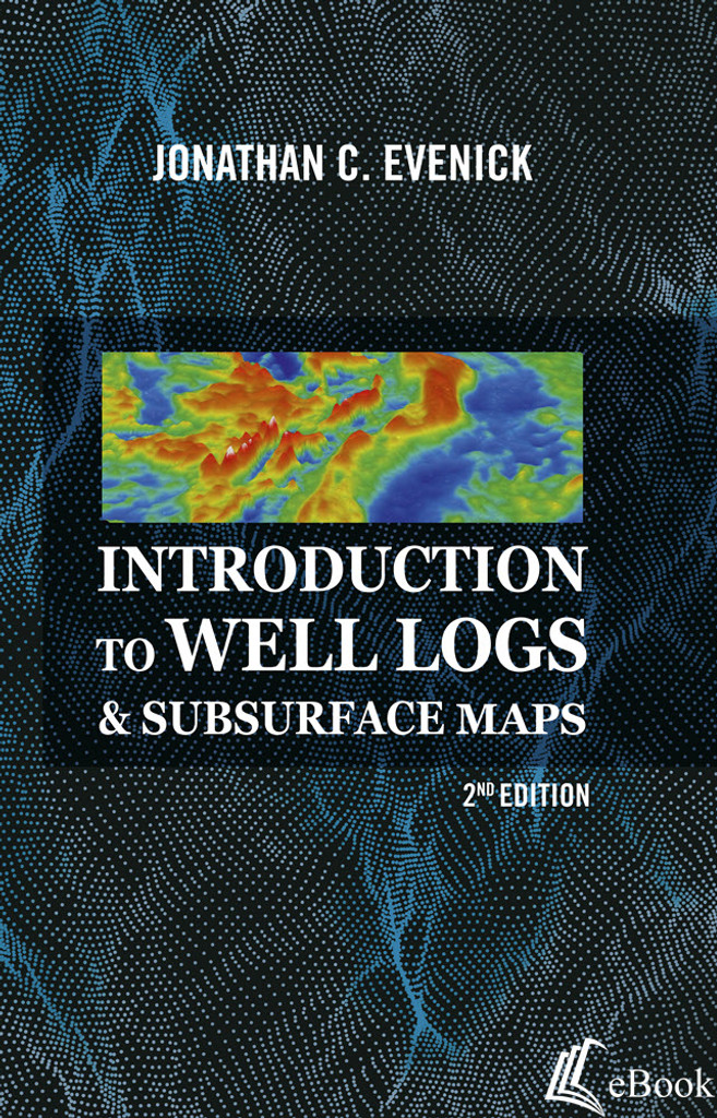 Introduction to Well Logs & Subsurface Maps, 2nd Edition - eBook
